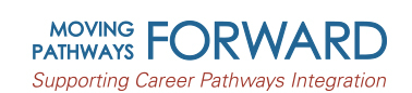 banner with logo for moving pathways forward, supporting career pathways integration