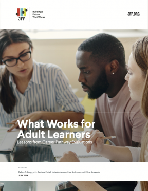 What Works for Adult Learners: Lessons from Career Pathway Evaluations