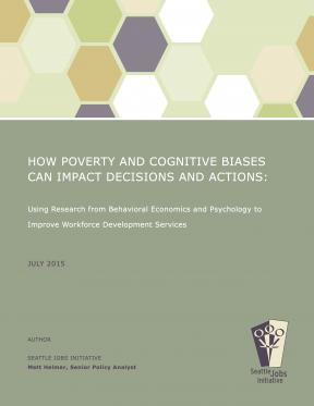 Decorative image for Resource Profile How Poverty and Cognitive Biases Can Impact Decisions and Action: Using Research from Behavioral Economics and Psychology to Improve Workforce Development Services