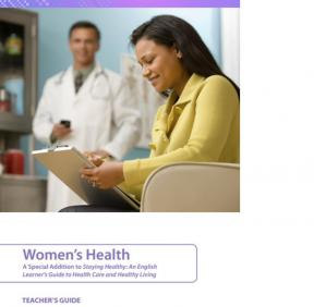 Decorative image for Resource Profile Women's Health: A Special Addition to Staying Healthy: An English Learner's Guide to Health Care and Healthy Living (Teacher's Guide and Student Resource Book)